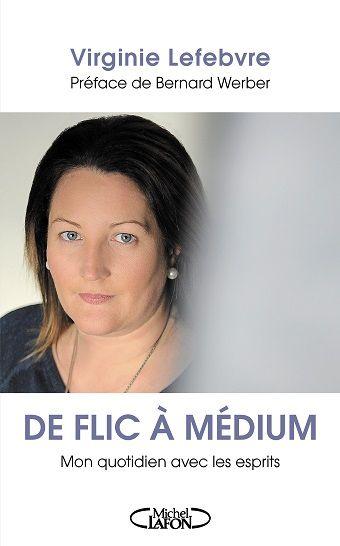 De flic à médium, livre de Virginie Lefebvre